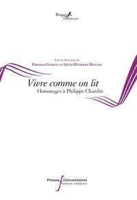 Florence Godeau et Sylvie Humbert-Mougin - Vivre comme on lit - Hommages à Philippe Chardin.
