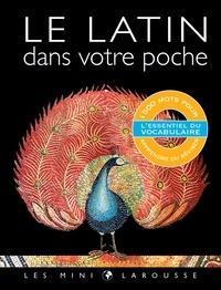 Florence Goudenèche et Hervé Colin - Le Latin dans votre poche.