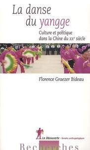 Florence Graezer Bideau - La danse du yangge - Culture et politique dans la Chine du XXe siècle.