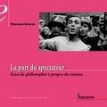 Florence Gravas - La part du spectateur - Essai de philosophie à propos du cinéma.