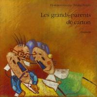 Florence Grazia et Priska Peters - Les grands-parents de carton.