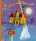 Florence Grazia et Anne-Sophie Lanquetin - Un gentil petit fantôme arriva un soir à la porte d'un  vieux manoir.