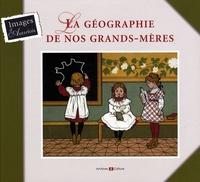 Florence Guibert-Fourré - La géographie de nos grands-mères.