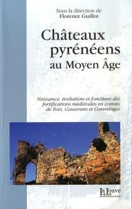 Florence Guillot et Jean-Marc Ayrault - Châteaux pyrénéens au Moyen Age.