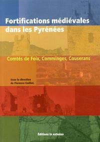 Florence Guillot - Fortifications médiévales dans les Pyrénées - Comtés de Foix, Comminges, Couserans.