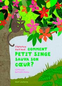 Florence Guiraud et Bernard Chèze - Comment petit singe sauva son coeur ?.