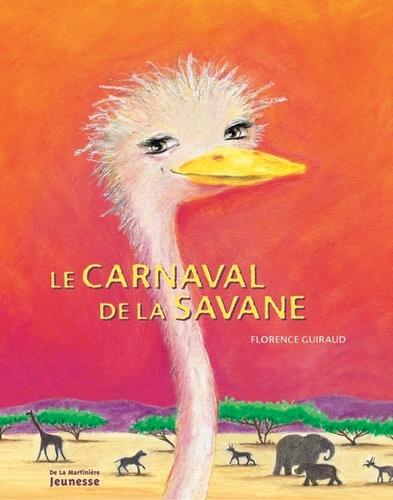 Florence Guiraud - Le carnaval de la savane.