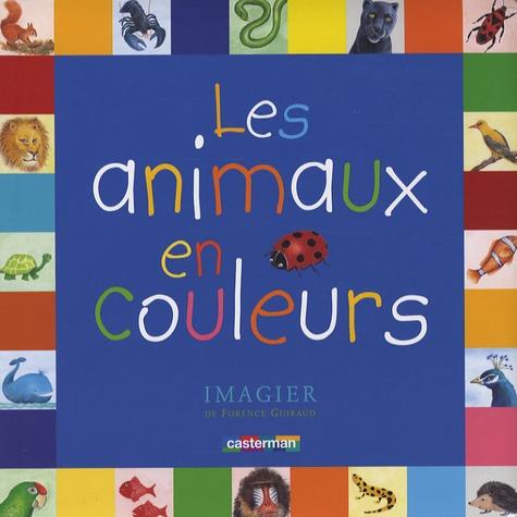 Florence Guiraud - Les animaux en couleurs.