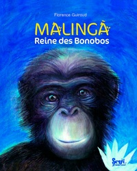 Florence Guiraud - Malinga - Reine des Bonobos.