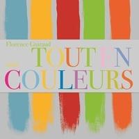 Florence Guiraud et Judith Nouvion - Tout en couleurs.