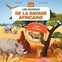 Florence Guittard et Sophie Dussaussois - Les animaux de la savane africaine.