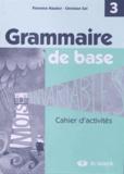 Florence Hautier et Christian Sol - Grammaire de base - Cahier d'activités 3.