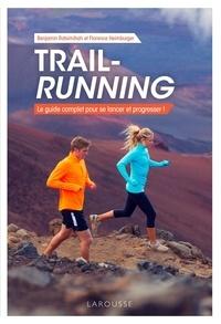 Florence Heimburger et Benjamin Ratsimihah - Trail-running - Le guide complet pour se lancer et progresser !.