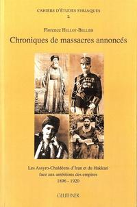 Florence Hellot-Bellier - Chroniques de massacres annoncés - Les Assyro-Chaldéens d'Iran et du Hakkari face aux ambitions des empires (1896-1920).