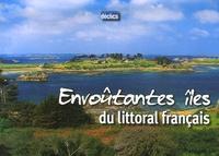 Florence Henneresse - Envoûtantes îles du littoral français.