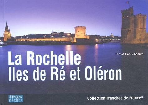 Florence Henneresse et Franck Godard - La Rochelle - Iles de Ré et Oléron.