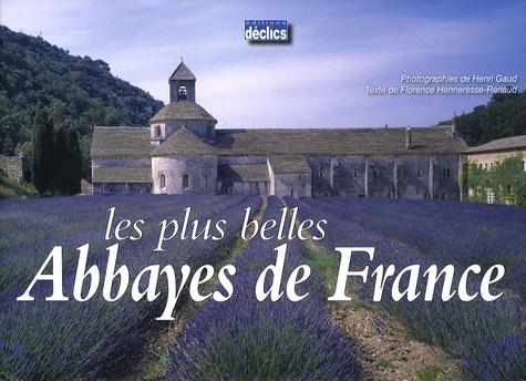 Florence Henneresse-Renaud et Henri Gaud - Les plus belles Abbayes de France.