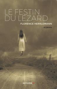 Florence Herrlemann - Le festin du lézard.