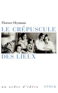 Florence Heymann - Le Crépuscule des lieux - Identités juives de Czermowitz.