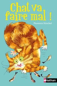 Florence Hinckel - Chat va faire mal !.
