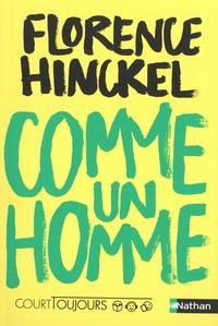 Florence Hinckel - Comme un homme.