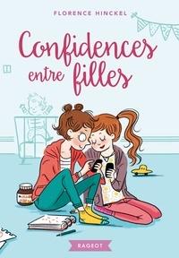 Florence Hinckel - Confidences entre filles.
