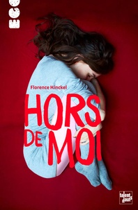 Florence Hinckel - Hors de moi.
