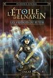 Florence Hinckel - L'Etoile d'Elnakin Tome 2 : Les vestiges du futur.