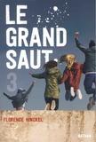Florence Hinckel - Le grand saut Tome 3 : .