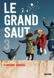 Florence Hinckel - Le grand saut Tome 3 : .
