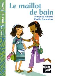 Florence Hinckel et Elodie Balandras - Le maillot de bain.