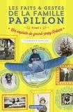 Florence Hinckel - Les faits & gestes de la famille Papillon Tome 1 : Les exploits de grand-papy Robert.