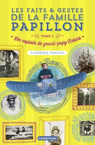 Les faits & gestes de la famille Papillon Tome 1 Les exploits de grand-papy Robert
