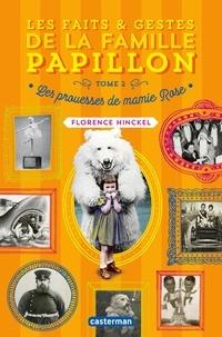 Florence Hinckel - Les faits & gestes de la famille Papillon Tome 2 : Les prouesses de mamie Rose.
