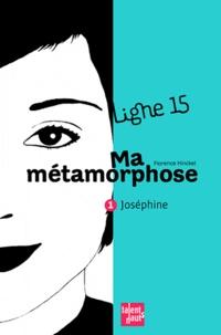 Florence Hinckel - Ma métamorphose - Joséphine.