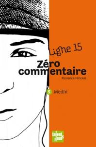 Florence Hinckel - Medhi, zéro commentaire - Mehdi.