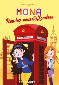 Florence Hinckel - Mona  : Rendez-vous @ Londres.