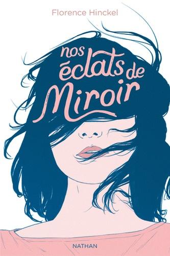 Florence Hinckel - Nos éclats de miroir.