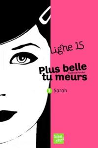 Florence Hinckel - Plus belle, tu meurs - Sarah.