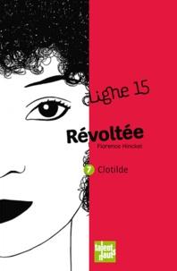 Florence Hinckel - Révoltée - Clotilde.