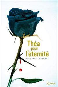 Florence Hinckel - Théa pour l'éternité.