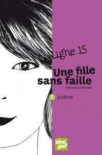 Florence Hinckel - Une fille sans faille - Justine.