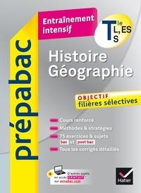 Florence Holstein et Géraldine Demagny - Histoire-Géographie Tle L, ES, S - Prépabac Entraînement intensif - objectif filières sélectives   Terminale Tle L, ES, S.