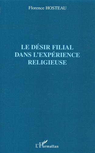 Florence Hosteau - Le désir filial dans l'expérience religieuse.