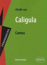 Florence Houël - Etude sur Caligula, Albert Camus.