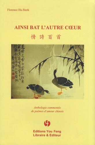 Ainsi Bat Lautre Coeur Anthologie Commentée De Poèmes Damour Chinois