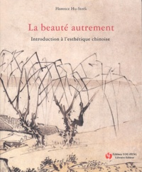 La beauté autrement- Introduction à l'esthétique chinoise - Florence Hu-Sterk | Showmesound.org