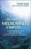 Florence Hubert - Quand la médiumnité s'impose....