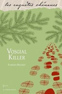 Florence Hugodot - Vosgial Killer - Meurtres en rando.