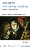 Florence Hulak et Charles Girard - Philosophie des sciences humaines - Volume 1, Concepts et problèmes.